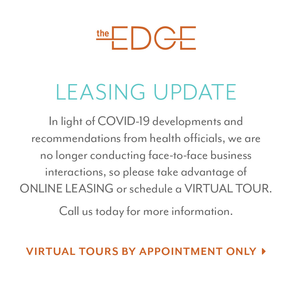 In light of COVID-19 developments and recommendations from health officials, we are no longer conducting face-to-face business interactions, so please take advantage of ONLINE LEASING or schedule a VIRTUAL TOUR. Call us today for more information.